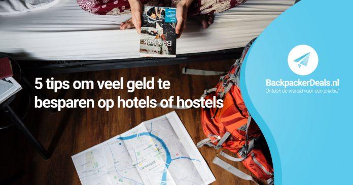 5 tips om veel geld te besparen op hotels of hostels